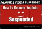 Steps for How To Recover Suspended YouTube Account?